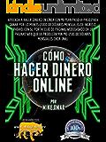COMO GANAR DINERO ONLINE: Aprenda a hacer dinero en línea con mi plan paso-a-paso, para ganar por lo menos $5000.00 dólares mensuales de ingreso pasivo, ... web. (THE MAKE MONEY FROM HOME LIONS CLUB)