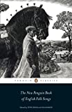 img - for The Penguin Classics New Penguin Book of English Folk Songs book / textbook / text book
