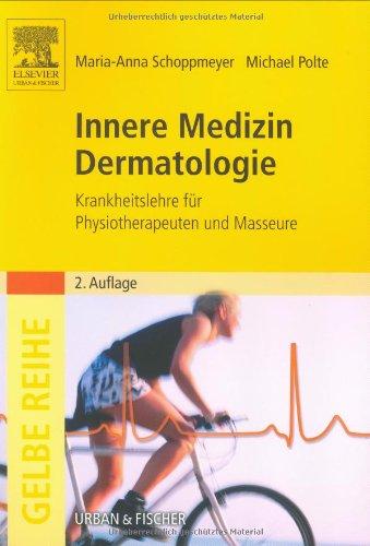 Innere Medizin und Dermatologie: Krankheitslehre für Physiotherapeuten und Masseure