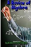 A Review of Algebra - Outlines Basic and Intermediate Algebra - Great Study Aid, Romeyn Rivenburg, 1482775468