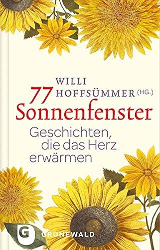 77 Sonnenfenster - Geschichten, die das Herz erwärmen