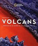Volcans : Expéditions sur les cratères les plus dangereux du monde