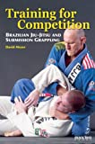 Training for Competition: Brazilian Jiu-Jitsu and Submission Grappling