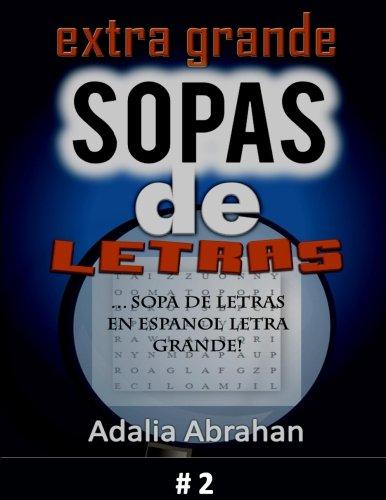 EXTRA GRANDE sopas de Letras: Sopa De Letras En Espanol Letra Grande!   #2 (Sopa De Letras series) (Volume 2) (Spanish Edition)