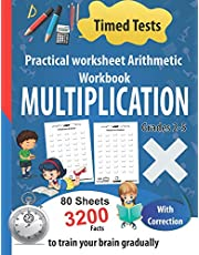 Multiplication Practical worksheet Arithmetic Workbook: Timed Tests , 80 Sheets 3200 Facts With Correction -Grades 2-5-to train your brain gradually