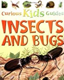 Insects and Bugs (Curious Kids Guides)
