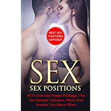 Sex: Sex Mastery: Best Sex Techniques And Positions: Get More And Better Sex With These Techniques And Sex Positions Exposed! (Sex Positions, Sex Guide, Sexy Pictures, Sex Books)