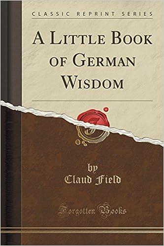 A Little Book of German Wisdom (Classic Reprint)
