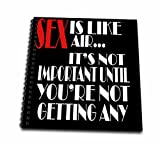 3dRose RinaPiro Sex Sayings - Sex is like air... its not important until youre not getting any. - Memory Book 12 x 12 inch (db_272749_2)
