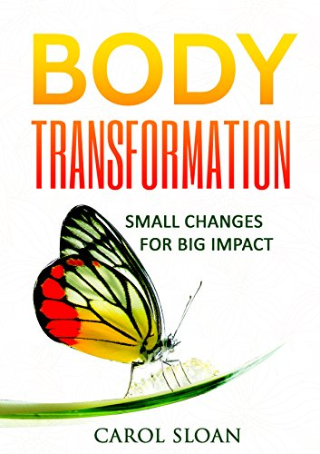 Body Transformation: Small changes for big impact (Total Body  Book 1) (Big Small Changes)