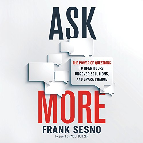 Ask More: The Power of Questions to Open Doors, Uncover Solutions, and Spark Change cover