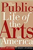 img - for The Public Life of the Arts in America book / textbook / text book