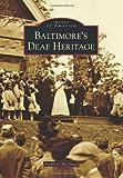 Baltimore's Deaf Heritage, Kathleen Brockway, 1467121932