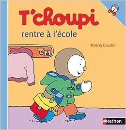 t choupi rentre a l ecole french edition courtin 9782092020418 amazoncom books