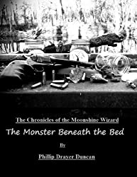 The Monster Beneath the Bed (Chronicles of the Moonshine Wizard)