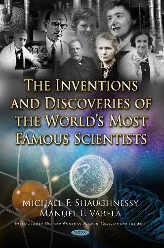 The Inventions and Discoveries of the World's Most Famous Scientists (Distinguished Men and Women of Science, Medicine,