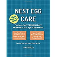 Nest Egg Care: Find Your SAFE SPENDING RATE to Maximize the Joys of Retirement