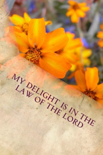 My Delight is in the Law of the Lord: Writing Journal