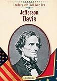 Jefferson Davis (Leaders of the Civil War Era) by David A. Aretha (2009-04-02)