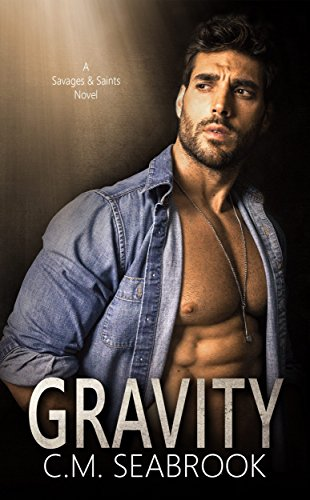 Gravity (Savages and Saints Book 2) by [Seabrook, C.M.]