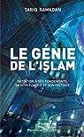 Le génie de l'islam. Initiation à ses fondements, sa spiritualité et son histoire par Ramadan