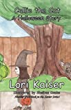 Callie the Cat a Halloween Story, Lori Kaiser, 097789682X