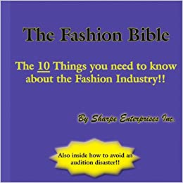 The Fashion Bible: The 10 Things you need to know about the Fashion Industry!!