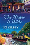 The Water Is Wide, Liz Gilbey, 0709090544