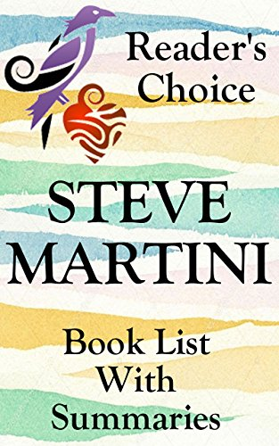 STEVE MARTINI BOOKS CHECKLIST IN SERIES ORDER WITH SUMMARIES - INCLUDING PAUL MADRIANI - UPDATED 2017: SUMMARIES, CHECKLIST AND ORDERING INFORMATION FOR ... SHORT STORIES (BOOK LIST WITH SUMMARIES 18)