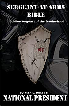Sergeant-at-Arms Bible: Soldier-Sergeant of the Brotherhood: Volume 4 (Motorcycle Club Bible)