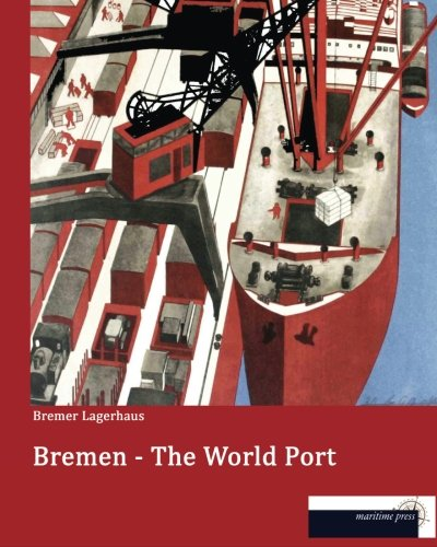 Bremen Port - Bremen - The World Port