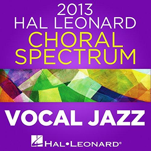 2013 Hal Leonard Choral Spectrum: Vocal Jazz (Leonard Choral Music Hal)
