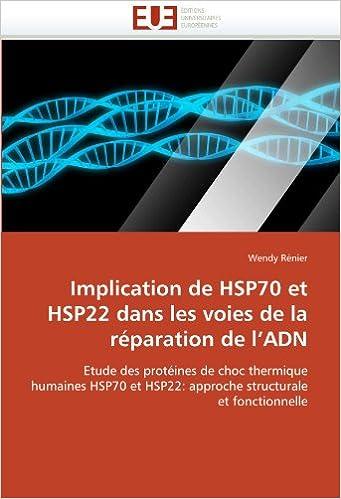 Téléchargement Implication de HSP70 Et HSP22 dans les voies de La réparation de L'ADN pdf, epub