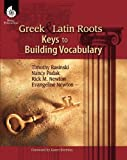 Greek and Latin Roots %2D Keys to Buildi
