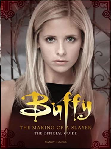 buffy the making of a slayer the official guide