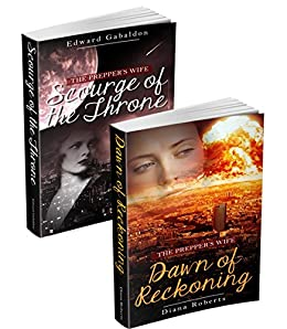 "(2 Books Bundle) ""The Preppers Wife: Scourge of the Throne"" & ""The Preppers Wife: Dawn of Reckoning"" + Bonus: Rescuing Alana by [Gabaldon, Edward, Roberts, Diana, Fleming, Patricia]"