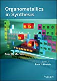 img - for Organometallics in Synthesis: Fourth Manual book / textbook / text book