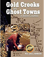 Gold Creeks & Ghostowns: in British Columbia