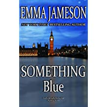 Something Blue (Lord and Lady Hetheridge Mystery Series Book 3)