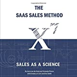 The SaaS Sales Method: Sales As a Science (Sales Blueprints)