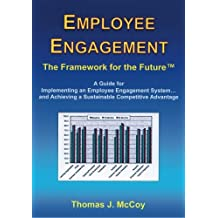 Employee Engagement: The Framework for the Future