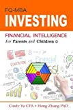 img - for Financial Intelligence for Parents and Children: Investing (FIFPAC FQ-MBA) (Volume 4) book / textbook / text book