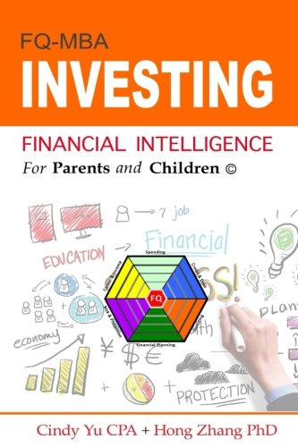 Financial Intelligence for Parents and Children: Investing (FIFPAC FQ-MBA) (Volume 4)