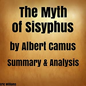 The Myth of Sisyphus by Albert Camus: Summary & Analysis Hörbuch