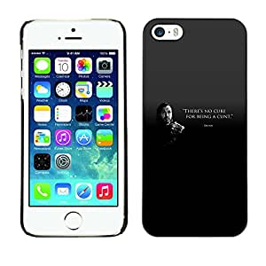 All Phone Most Case / Lindo Foto Caso Duro Carcasa Estuche de protectora / Hard Case for iPhone 5 / 5S // There's No Cure For Being A Cunt Bronn