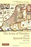 Book cover for The Army of Flanders and the Spanish Road, 1567-1659: The Logistics of Spanish Victory and Defeat in the Low Countries' Wars