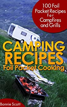 Camping Recipes: Foil Packet Cooking by [Scott, Bonnie]