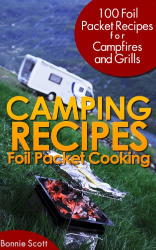Camping Recipes: Foil Packet Cooking -
