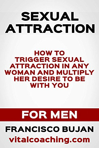 what makes a woman sexually attracted to a man