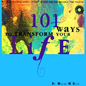 101 Ways to Transform Your Life Hörbuch